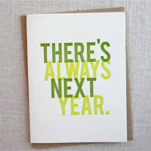 There's Always Next Year by Ink & Iro